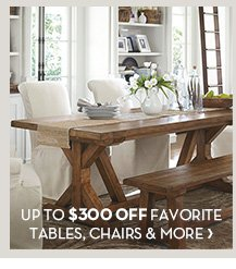 FAVORITE TABLES, CHAIRS & MORE