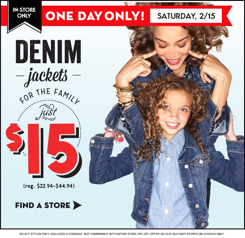 IN-STORE ONLY | ONE DAY ONLY! SATURDAY, 2/15 | DENIM jackets | FOR THE FAMILY | just $15 (reg. $22.94-$44.94) | FIND A STORE