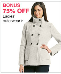 BONUS 75% OFF ladies' outerwear. Shop now.