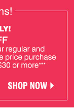 IN-STORE ONLY! $15 off your regular and sale price purchase of $30 or more*** Shop now.