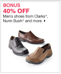 BONUS 40% OFF Men's shoes from Clarks®, Nunn Bush® and more. Shop now.