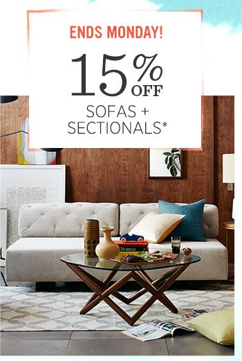Ends Monday! 15% off sofas + sectionals*