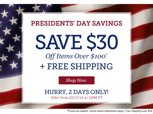 PRESIDENTS' DAY SAVINGS | Save $30 off items over $100 + Free Shipping | Hurry, 2 Days Only! | Offer Ends 02/17 at 11PM PT | Shop Now