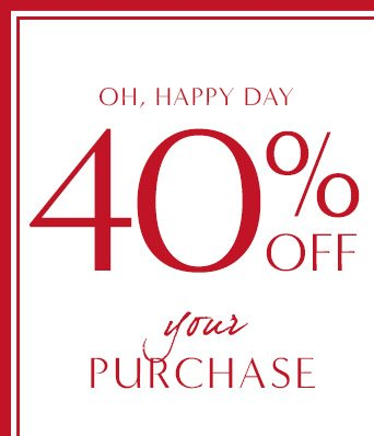OH, HAPPY DAY | 40% OFF your PURCHASE