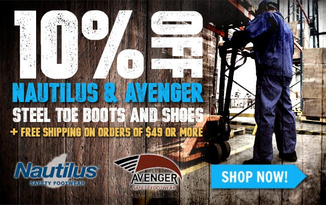 Save Up To 10% On All Nautilus And Avenger Steel Toe Boots & Shoes + FREE Shipping!