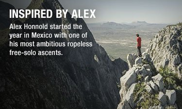INSPIRED BY ALEX - Alex Honnold started the year in Mexico with one of his most ambitious ropeless free-solo ascents.