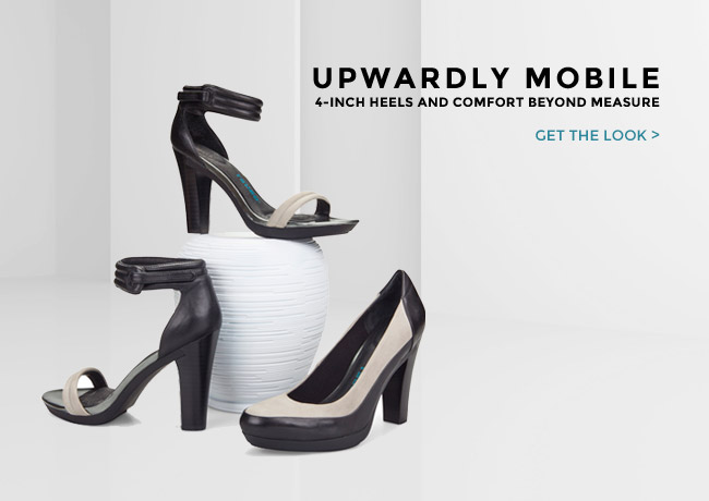 UPWARDLY MOBILE. GET THE LOOK.