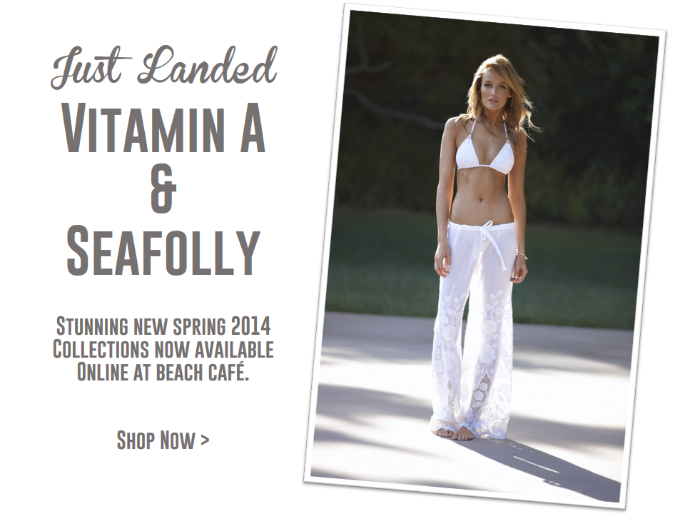 JUST LANDED: New Vitamin A & Seafolly Spring 2014 Collections
