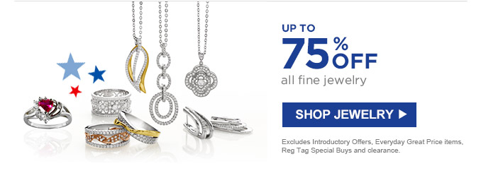 UP TO 75% OFF all fine jewelry | SHOP JEWELRY | Excludes Intruductory Offers, Everyday Great Price items, Red Tag Special Buys and clearance.