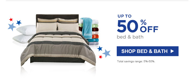 UP TO 50% OFF bed & bath | SHOP BED & BATH | Total savings range: 5%-50%.