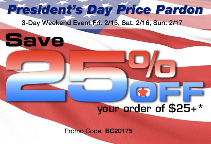 Presidents Day Price Pardon - Save 25 off your order of 25 or more!