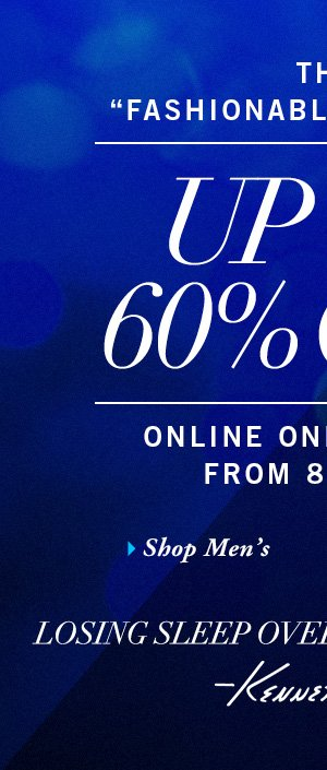 UP TO 60% OFF ONLINE ONLY TONIGHT FROM 8PM - 2AM // Shop Men's