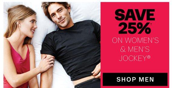 Save 25%† on Women's & Men's Jockey®. Shop Men.