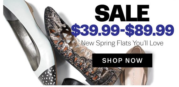 Sale. $39.99-$89.99 New Spring Flats You'll Love. Shop Now.