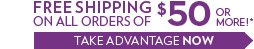 Free shipping on all orders of $50 or more!*