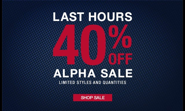 Last Hours 40% off Alpha Sale - Shop Now