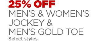 25% OFF MEN'S & WOMEN'S JOCKEY &  MEN'S GOLD TOE Select styles.
