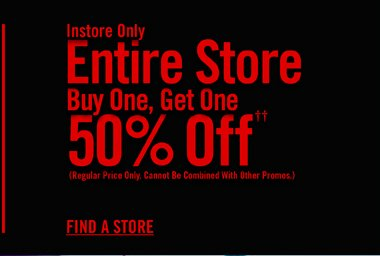 INSTORE ONLY - ENTIRE STORE BOGO 50% OF††