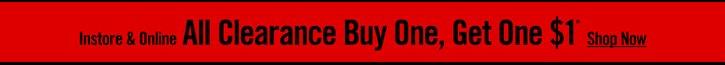 INSTORE & ONLINE - CLEARANCE BOGO $1