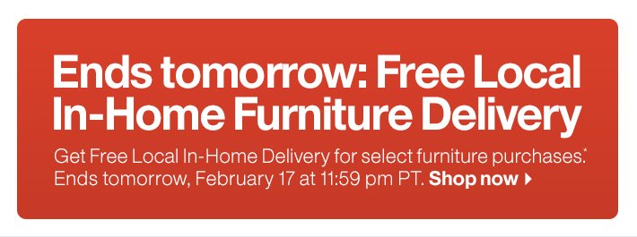 Ends tomorrow: Free Local In-Home  Furniture Delivery