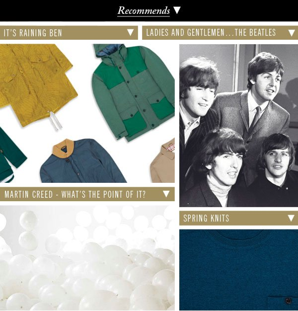 New In: Outerwear | Ladies and Gentlemen... The Beatles | Martin Creed-What's the Point of It? | Spring Knits