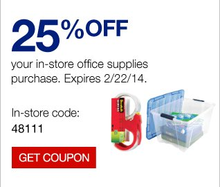 25% off  your in-store office supplies purchase. Expires 2/22/14. In-store code:  48111. Get coupon.