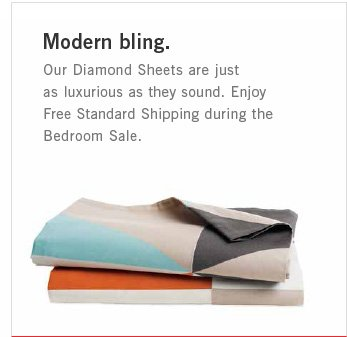 Modern Bling Our Diamond Sheets are just as luxurious as they sound. Enjoy Free Standard Shipping during the Bedroom Sale.