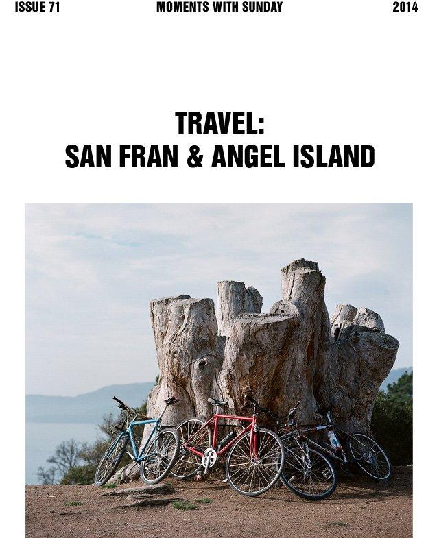 Travel: San Fran & Angel Island