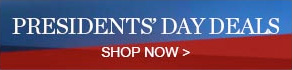 PRESIDENTS' DAY DEALS - SHOP NOW