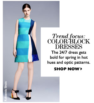 TREND FOCUS: COLOR-BLOCK DRESSES. SHOP NOW