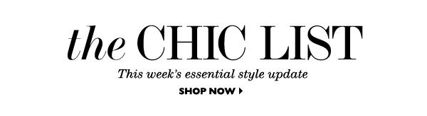 THE CHIC LIST. SHOP NOW