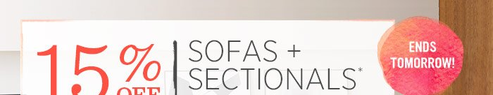 15% Off Sofas + Sectionals* Ends tomorrow!