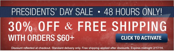 Presidents' Day Sale: 30% off and Free Shipping on orders of $60 or more.