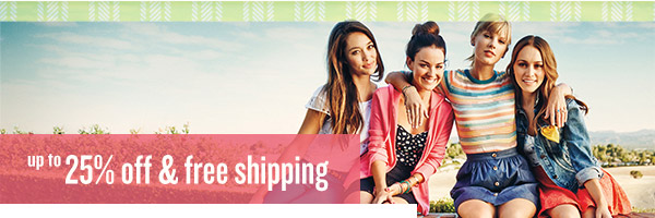 Get up to 25% OFF & FREE SHIPPING