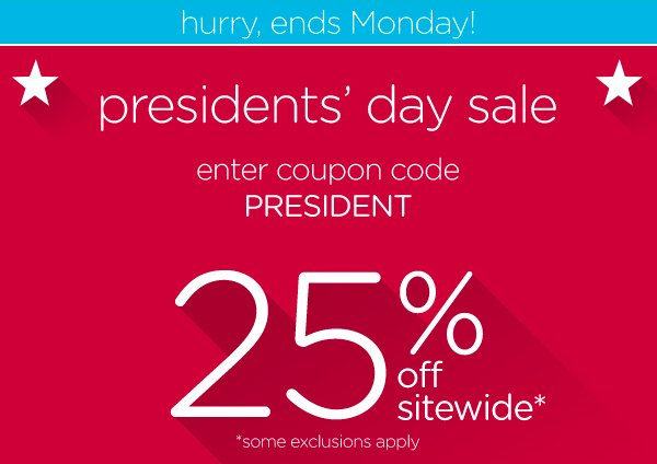 president's day sale enter coupon code PRESIDENT