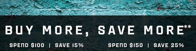 SAVE 15% ON $100 | SAVE 25% ON $150