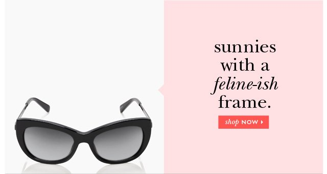 sunnies with a feline-ish frame.
