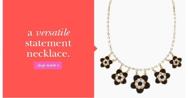 a versatile statement necklace.