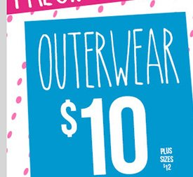 Outerwear - $10! Plus Sizes - $12. Shop Now!
