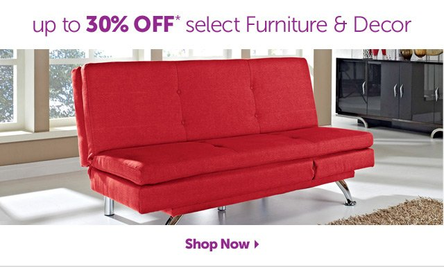 up to 30% OFF* select Furniture & Decor - Shop Now