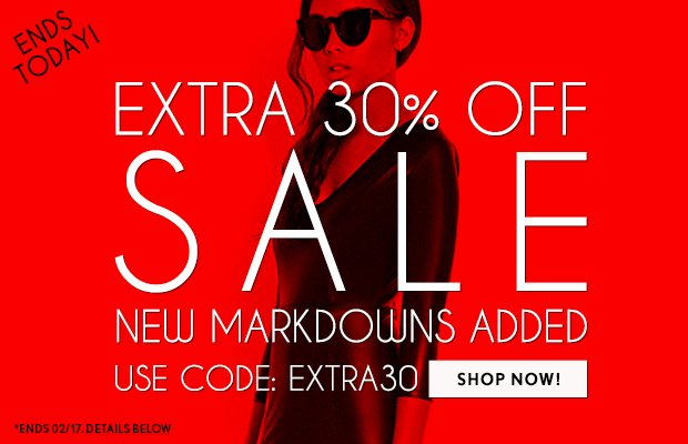 Last Day! Extra 30% Off Sale