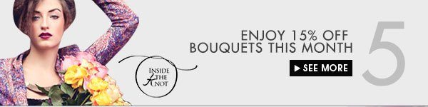 Enjoy 15% off bouquets this month
