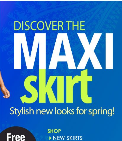 Discover the MAXI SKIRT! Stylish NEW LOOKS for Spring!