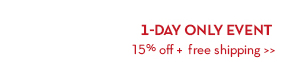 1-DAY ONLY EVENT. 15% off + free shipping.