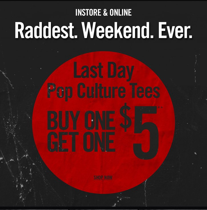 LAST DAY - POP CULTURE TEES
