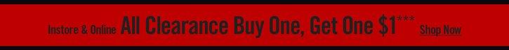 INSTORE & ONLINE - ALL CLEARANCE BOGO $1***
