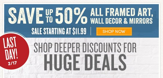 Save up to 50% on All Framed Art, Wall Décor & Mirrors