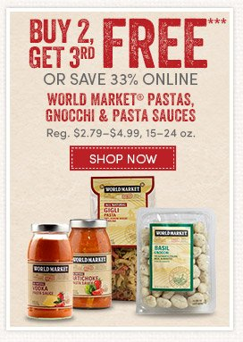 Today Only! World Market Pasta, Gnocchi & Pasta Sauces are Buy 2, Get 3rd Free!