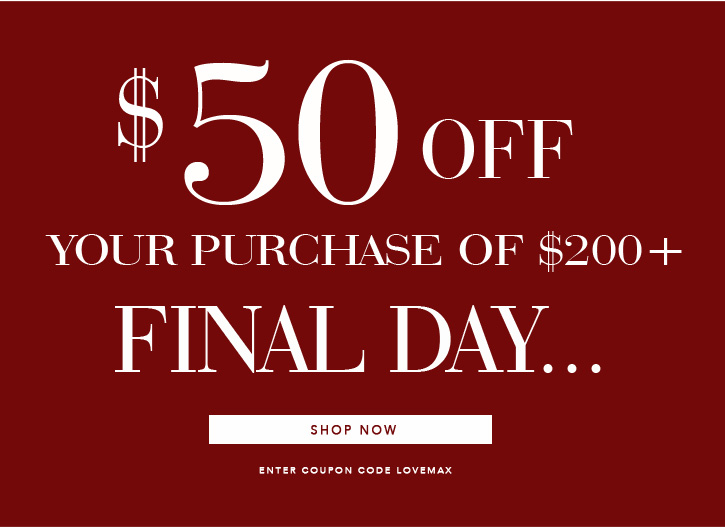 $50 off $200 Final Day