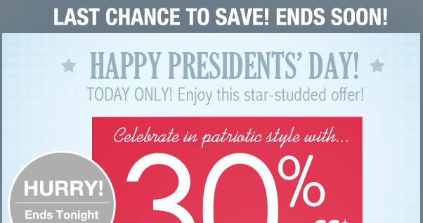 Hurry! 30% off $30+ Ends TONIGHT!